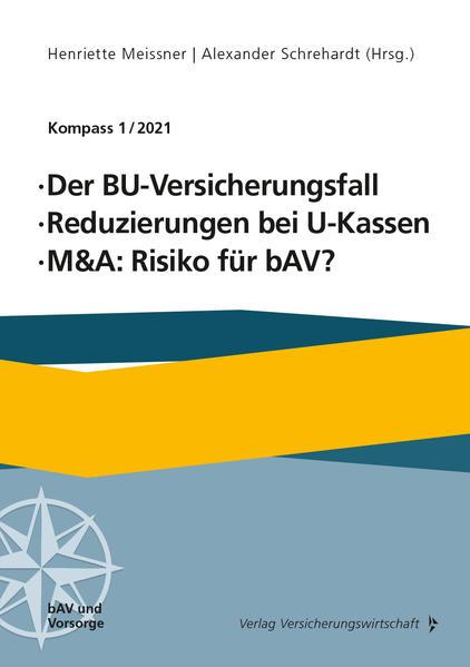 Der BU-Versicherungsfall, Reduzierung bei U-Kassen, M&A: Risiko für bAV als Taschenbuch