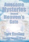 Awesome Mysteries Beyond Heaven's Gate