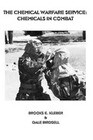 The Chemical Warfare Service: Chemicals in Combat