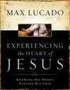 Experiencing the Heart of Jesus Workbook: Knowing His Heart, Feeling His Love