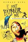 Just Humor Me: The Hilarious Side of Family Life