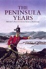 Peninsula Years: Britain's Red Coats in Spain and Portugal