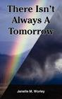 There Isn't Always a Tomorrow