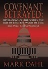 Covenant Betrayed: Revelations of the Sixties, the Best of Time; The Worst of Time: Book Three: Covenant Betrayed