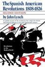 Spanish American Revolutions 1808-1826