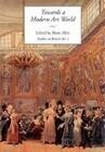Towards a Modern Art World: Studies in British Art I