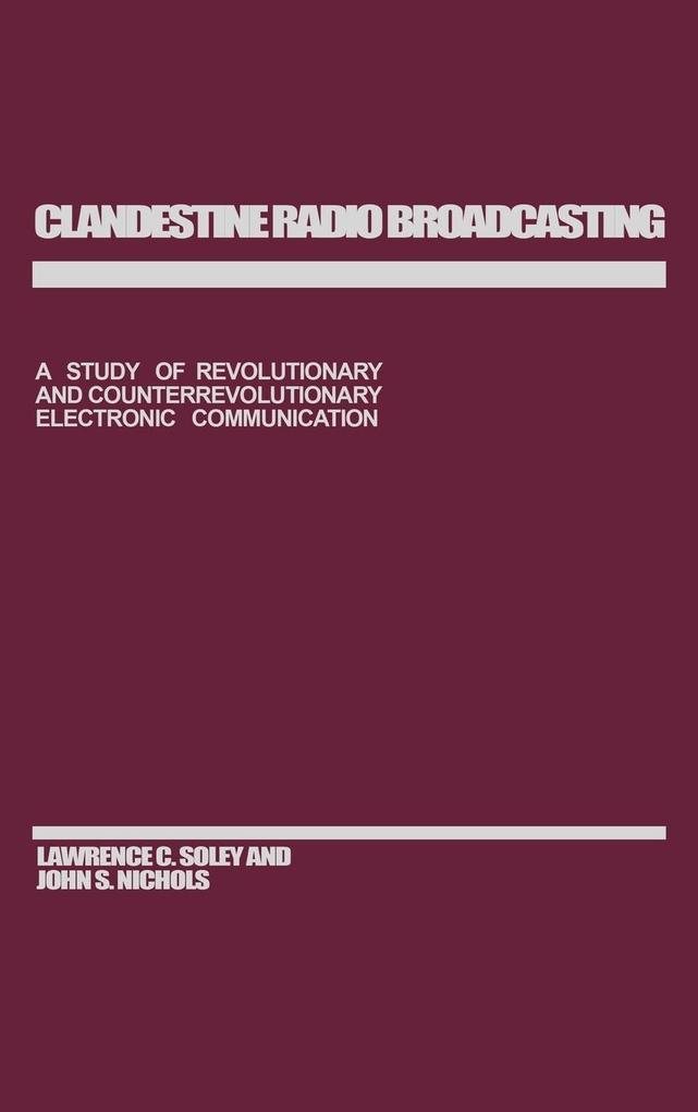 Clandestine Radio Broadcasting als Buch (gebunden)