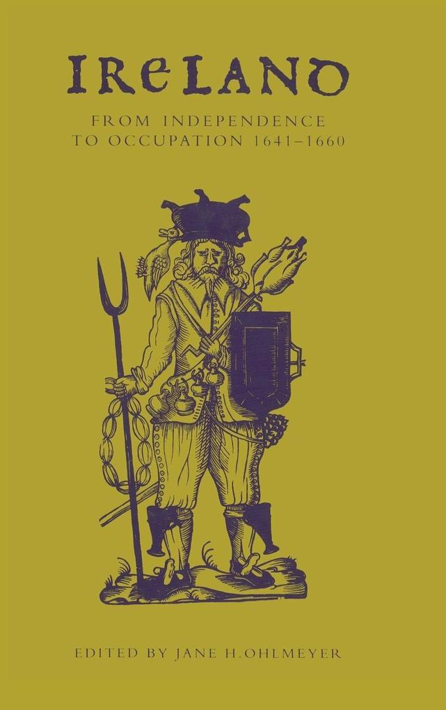 Ireland from Independence to Occupation, 1641 1660