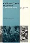 Children and Youth in America, Volume II: 1866-1932: Vol. 1 Parts 1-6; Vol. 2 Parts 7-8