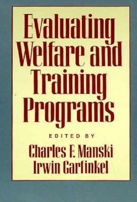Evaluating Welfare and Training Programs als Buch