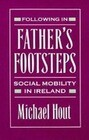 Following in Father's Footsteps: Social Mobility in Ireland