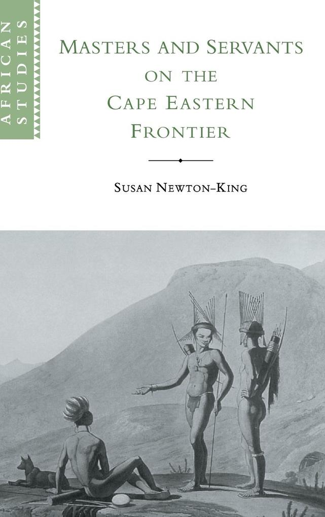 Masters and Servants on the Cape Eastern Frontier,       1760-1803