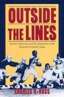 Outside the Lines: African-Americans and the Integration of the National Football League