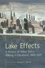 Lake Effects: History of Urban Policy Making in Clevel