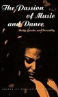 The Passion of Music and Dance: Body, Gender and Sexuality