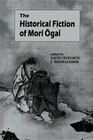 The Historical Fiction of Mori Ogai
