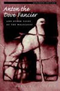 Anton the Dove Fancier: And Other Tales of the Holocaust als Taschenbuch
