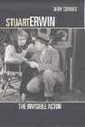 Stuart Erwin: The Invisible Actor