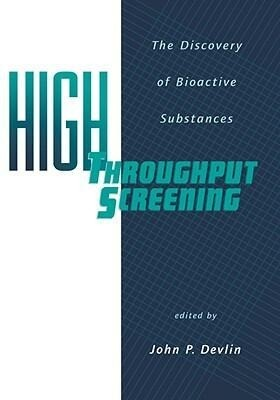 High Throughput Screening: The Discovery of Bioactive Substances als Buch