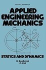 Applied Engineering Mechanics: Statics and Dynamics