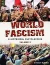 World Fascism [2 Volumes]: A Historical Encyclopedia