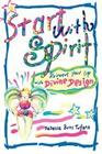 Start with Spirit: Reinvent Your Life with Divine Design