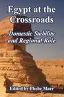 Egypt at the Crossroads: Domestic Stability and Regional Role