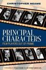 Principal Characters: Film Players Out of Frame