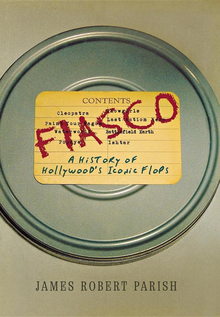 Fiasco: A History of Hollywood's Iconic Flops als Buch (gebunden)