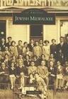 Jewish Milwaukee