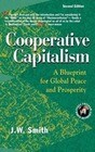 Cooperative Capitalism: A Blueprint for Global Peace and Prosperity -- 2nd Editon Hbk