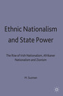 Ethnic Nationalism and State Power: The Rise of Irish Nationalism, Afrikaner Nationalism and Zionism