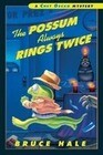 The Possum Always Rings Twice: From the Tattered Casebook of Chet Gecko Private Eye