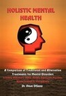 Holistic Mental Health: A Comparison of Traditional and Alternative Treatments for Mental Disorders