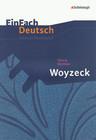 Woyzeck: Gymnasiale Oberstufe. EinFach Deutsch Unterrichtsmodelle