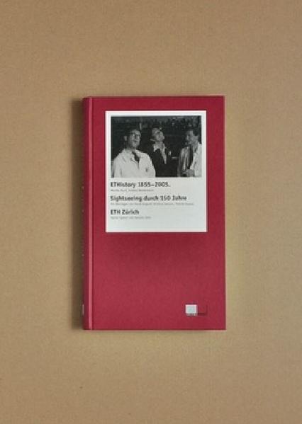 ETHistory 1855-2005 als Buch von Monika Burri, Andrea Westermann, David Gugerli, Kristina Isacson, Patrick Kupper