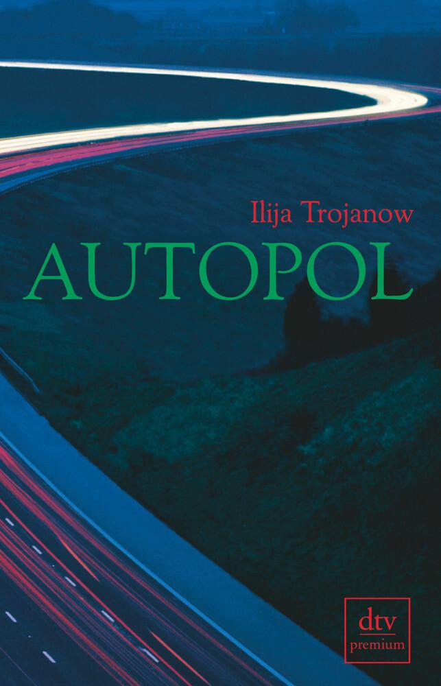 Autopol als Taschenbuch von Ilija Trojanow, Rud...