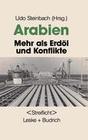 Arabien: Mehr als Erdöl und Konflikte