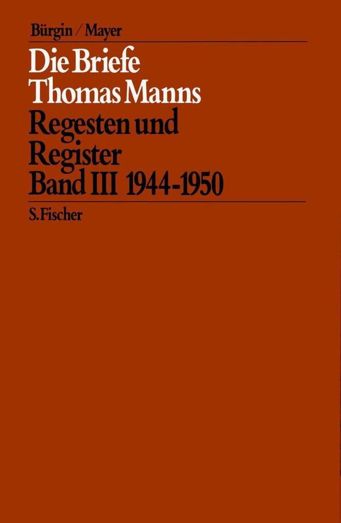 Die Briefe Thomas Manns 3. 1944 - 1950 als Buch von Thomas Mann