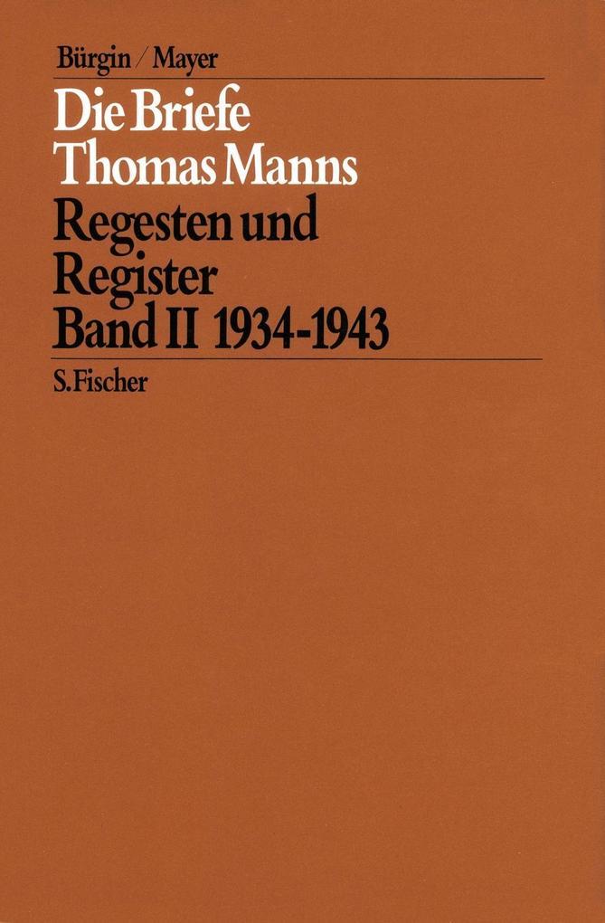 Die Briefe Thomas Manns 2. 1934 - 1943 als Buch von Thomas Mann