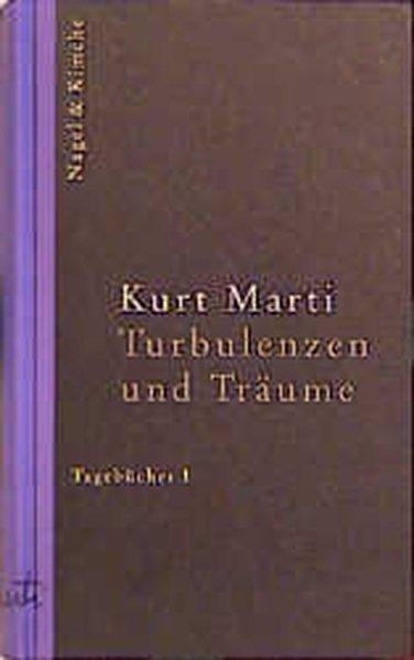 Turbulenzen und Träume. Tagebücher 1 als Buch von Kurt Marti