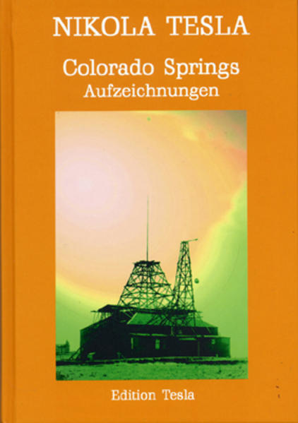 Colorado Springs - Aufzeichnungen als Buch von Nikola Tesla