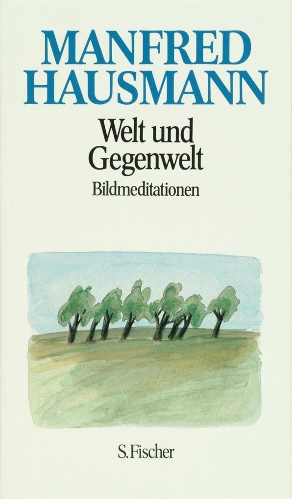 Welt und Gegenwelt als Buch von Manfred Hausmann