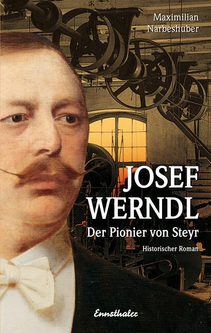 Josef Werndl als Buch von Maximilian Narbeshuber