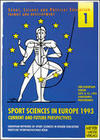 "European Forum (2nd): ""Sport Sciences in Europe 1993"" Current and Future Perspectives - September 8-12, 1993"