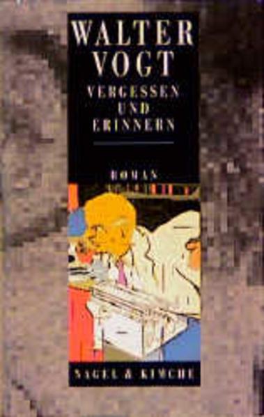 Vergessen und Erinnern als Buch von Walter Vogt, Albert Hofmann