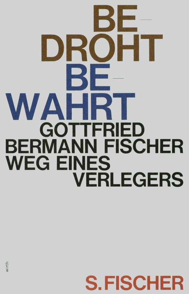 Bedroht - Bewahrt als Buch von Gottfried Bermann Fischer
