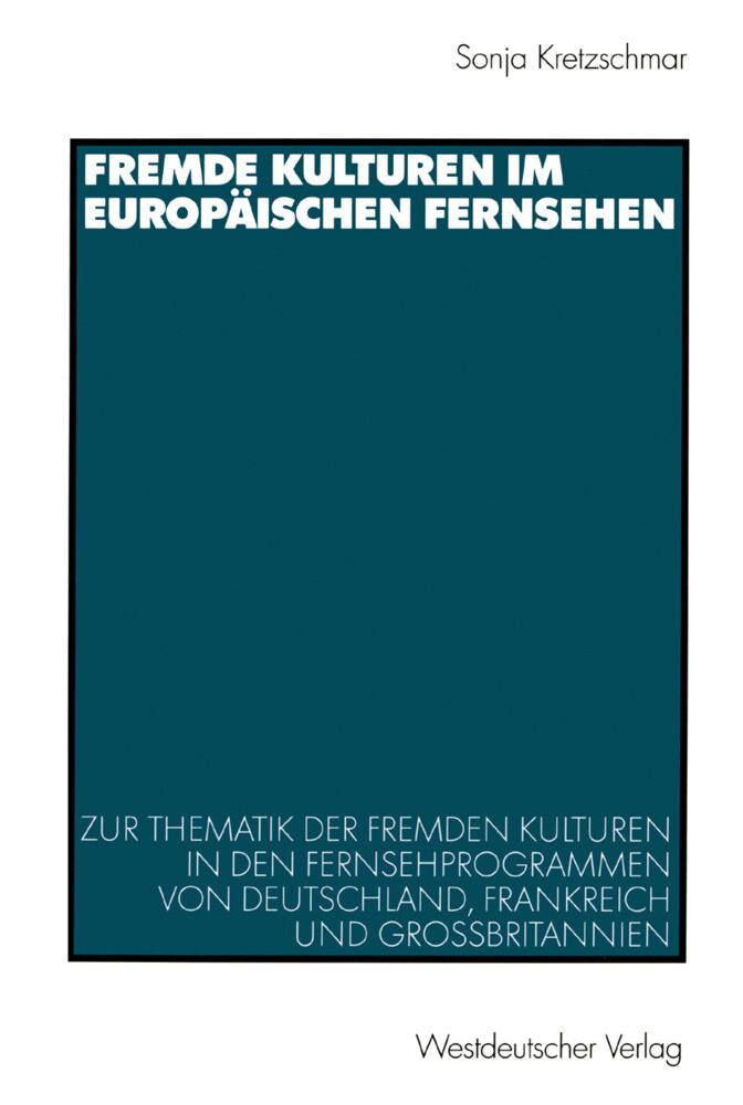 Fremde Kulturen im europäischen Fernsehen als Buch von Sonja Kretzschmar
