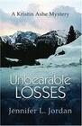 Unbearable Losses: A Kristin Ashe Mystery