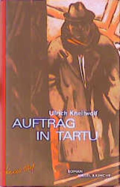 Auftrag in Tartu als Buch von Ulrich Knellwolf